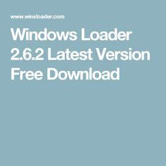 Windows Loader 2.6.2 Latest Version Free Download