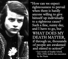 Sophie Scholl was executed on this day in 1943 for leading the resistance against Hitler. She was 21 years old. These were her last words. Times New Roman, History Quotes, History Facts, Great Women, Amazing Women, Super Women, Smart Women, Hans Und Sophie Scholl, Brave