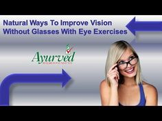 You can find more details about natural ways to improve vision at http://www.ayurvedresearchfoundation.com/herbal-treatment-for-weak-eyesight.htm
