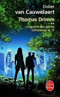 Mon avis: Thomas Drimm, Tome 2 - La Guerre des arbres commence le 13 , Didier Van Cauwelaert