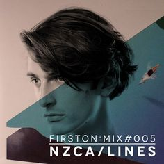 First On: Mix #005: NZCA/LINES