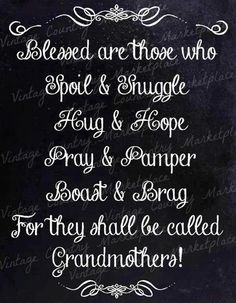 Grandmother quote via Carol's Country Sunshine on Facebook