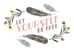 Let yourself be free <3 quote via | Hippies Hope Shop www.hippieshope.com