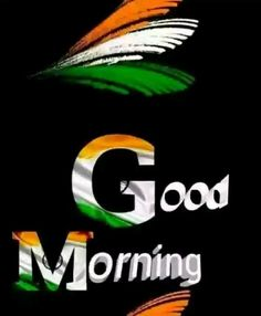 Good Morning Messages, Good Morning Greetings, Good Morning Wishes, Good Morning Quotes, Happy Independence Day India, Independence Day Images, Best Friend Song Lyrics, Best Friend Songs, Best Quotes