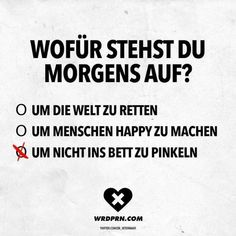 weihnachten comic What do you get up for in the morning o to save the world o to make people happy Funny As Hell, Funny Cute, Hilarious, Girly Quotes, Happy Quotes, Words Quotes, Sayings, German Quotes, Funny Memes