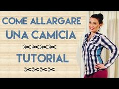 CAMICIA TROPPO STRETTA ??? Ecco come fare per allargarla ! Tutorial by Diana Toto - YouTube
