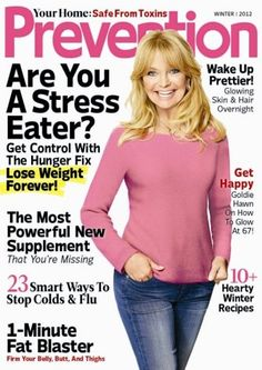 Goldie Hawn on the cover of Prevention magazine -- Prevention Magazine ~ daily meditation practice..