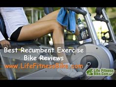 Best Recumbent Exercise Bike Reviews - Life Fitness Bike