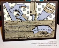 Nailed it, Tool box Gill Arnold Make Moor Cards Independent Stampin' Up ! Masculine Birthday Cards, Birthday Cards For Men, Masculine Cards, Pop Up Karten, Boy Cards, Men's Cards, Stamping Up Cards, Fathers Day Cards, Creative Cards