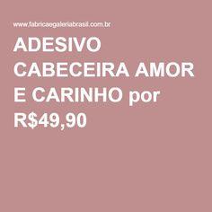 ADESIVO CABECEIRA AMOR E CARINHO por R$49,90