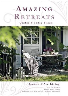 AMAZING RETREATS Jeanne d'Arc Living Book  Summer Cottages and Outdoor Living