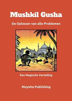 Het magische sprookje van Mushkil Gusha, is een sprookje dat nooit eindigt want elke donderdagavond wordt het overal ter wereld ergens verteld, overal waar er mensen zijn.   En wie weet, wil ook jij  na het lezen van deze magische vertelling enkele dadels met iemand delen en samen met anderen, op een donderdagavond, dit sprookje beleven en zo bijdragen aan het oplossen van alle problemen?  Downloaden via: www.muyoha.weebly.com