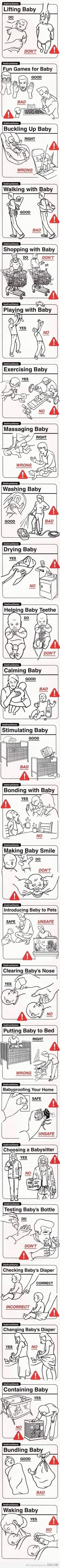 Baby Dos and Don'ts - this literally made me laugh until I was crying.  Scary to think some people might actually need these illustrations!!