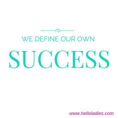 From the Mogul, Mom & Maid manifesto. We define our own success. Quotes for working mothers.