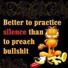 better to practice silence quotes quote truth quotes and sayings image quotes Garfield Pictures, Garfield Quotes, Garfield Cartoon, Garfield And Odie, Garfield Comics, Funny Pictures, Cartoon Cats, Life Quotes Love, Me Quotes