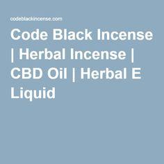 Code Black Incense | Herbal Incense | CBD Oil | Herbal E Liquid
