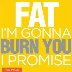 Fat I'm gonna burn you- with a low carb lifestyle I Promise, New Image, You And I, Burns, Low Carb, Fat, Workout, Motivation, Lifestyle
