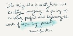 Continuing the work. Anna Quindlen, Contentment, Live Your Life, Memoirs, Lyrics, Journey, Sayings, Reading, Quotes