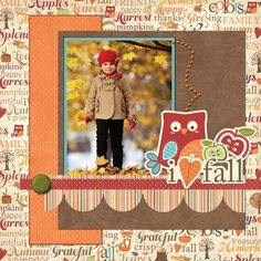 """I Love Fall"" Scrapping Page...Introducing Happy Harvest paper from Imaginisce.  Scrapbook.com."