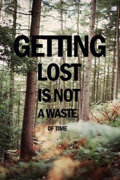 //perderse no es una perdida de tiempo// Nunca