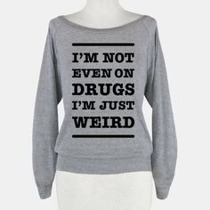 This Pin was discovered by Tiarna Craig. Discover (and save!) your own Pins on Pinterest. Outfit Essentials, Cool Shirts, T Shirts, Funny Shirts, Sarcastic Shirts, Awesome Shirts, Funny Sweaters, Funny Sweatshirts, Vinyl Shirts