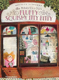 <i>The Marvellous Fluffy Squishy Itty Bitty</i> by Beatrice Alemagna