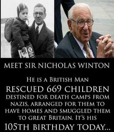 meet sir nicholas ninston who recued 669 children from nazi death camps..it's his 105th birthday! (2014)