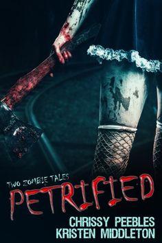 Amazon.com: Petrified: Two Tales Of Zombies eBook: Kristen Middleton, Chrissy Peebles: Kindle Store