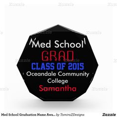 Med School Medical School Graduation Class of (insert Year and Name) Keepsake Award Octagons with a black background and red, blue and silver text.  Personalize for your School Name and Type of School.  Original Text Saying Graphic Design by Tamirazdesigns via:  www.zazzle.com/tamirazdesigns*