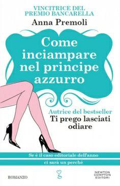 Anna Premoli - Come inciampare nel principe azzurro