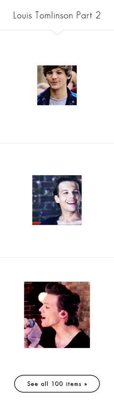 """""""Louis Tomlinson Part 2"""" by hxrnyboys ❤ liked on Polyvore featuring louis, one direction, louis tomlinson, pictures, 1d, & - pictures - one direction, people, photo, boys and louis tommo"""