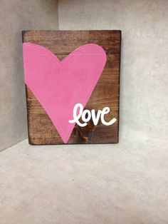Love Sign - $20 - Wood Sign