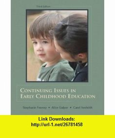 Continuing Issues in Early Childhood Education (3rd Edition) (9780132340984) Stephanie Feeney, Alice Galper, Carol Seefeldt , ISBN-10: 0132340984  , ISBN-13: 978-0132340984 ,  , tutorials , pdf , ebook , torrent , downloads , rapidshare , filesonic , hotfile , megaupload , fileserve