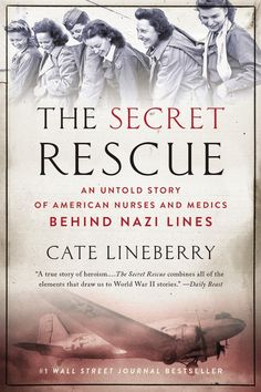 The NOOK Book (eBook) of the The Secret Rescue: An Untold Story of American Nurses and Medics Behind Nazi Lines by Cate Lineberry at Barnes & Noble. Best Books To Read, Books To Buy, I Love Books, New Books, Book Suggestions, Book Recommendations, Historical Fiction Books, Reading Rainbow, Books