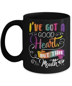 Just released I've Got A Good H... Check it out! http://greatfamilystore.com/products/ive-got-a-good-heart-but-this-mouth-funny-mug?utm_campaign=social_autopilot&utm_source=pin&utm_medium=pin
