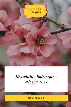 Kwartajne polecajki - wiosna 2021 - razemlepiejpodcast.pl