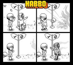 Choose your path carefully. Apparently the 'Habbo Way' is the safest ;)
