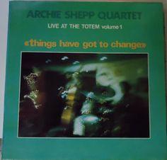 Archie Shepp Quartet - Live At The Totem Volume 1