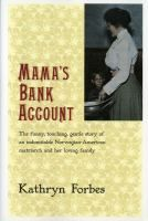 Mama's bank account by Katherine Forbes became I Remember Mama starring Irene Dunn : https://www.youtube.com/watch?v=z-Qmi8llvI4