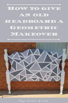 How to give an old headboard a geometric makeover