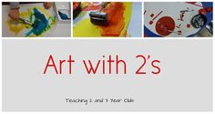 Teaching 2 and 3 Year Olds: Art With 2 Year Olds