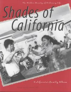San Luis Obispo County Adult Winter Reading Program- California Reading List Shades of California : the hidden beauty of ordinary life : California's family album