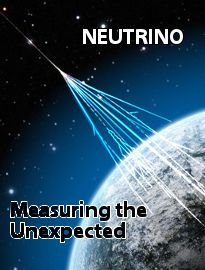 Neutrino: Measuring the Unexpected.