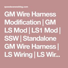 Ssw gm wire harness conversions pinterest publicscrutiny Image collections