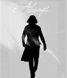 Severus Snape. Always.                                                       …