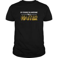 Waiter Of Course I Am Awesome I Am Waiter - TeeForWaiter #gift #ideas #Popular #Everything #Videos #Shop #Animals #pets #Architecture #Art #Cars #motorcycles #Celebrities #DIY #crafts #Design #Education #Entertainment #Food #drink #Gardening #Geek #Hair #beauty #Health #fitness #History #Holidays #events #Home decor #Humor #Illustrations #posters #Kids #parenting #Men #Outdoors #Photography #Products #Quotes #Science #nature #Sports #Tattoos #Technology #Travel #Weddings #Women