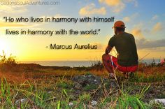 """He who lives in harmony with himself lives in harmony with the world.""   - Marcus Aurelius http://sedonasouladventures.com/"