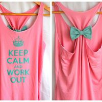 Keep Calm and Work Out Tank...need!