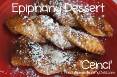Italian feast of the Epiphany - yummy!  cenci for dessert  these are so good!