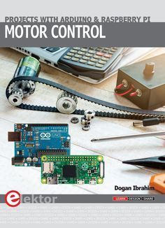 Motor Control Projects with Arduino and Raspberry Pi